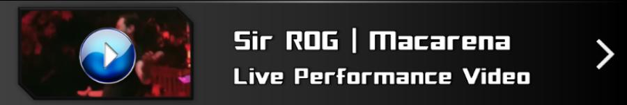Sir ROG Macarena Video